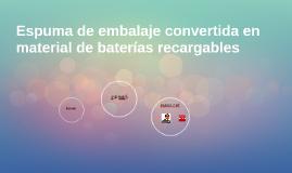 Espuma de embalaje convertida en material de baterías recarg
