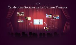 Tendencias Sociales de los Últimos Tiempos