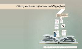 Citar y elaborar referencias bibliográficas