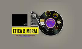 DIFERENÇAS: ÉTICA & MORAL