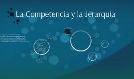 La Competencia y la Jerarquía