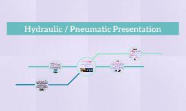 Hydraulic / Pneumatic Presentation