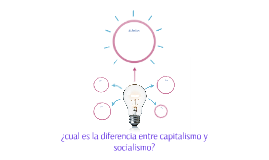 ¿cual es la diferencia entre capitalismo y socialismo?