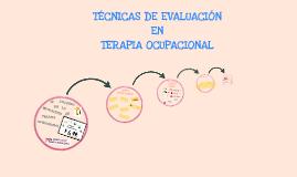 Copy of TÉCNICAS DE EVALUACIÓN EN TERAPIA OCUPACIONAL