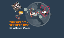 """SUPERHÉROES Y SUPERHEROÍNAS"""