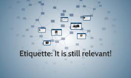 Etiquette: It is still relevant!