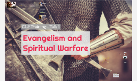 Copy of CLP Training Talk 1 - Evangelism and Spiritual Warfare