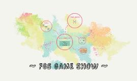 ~ FG5 GAME SHOW ~