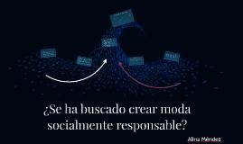 ¿Se ha buscado crear moda socialmente responsable?