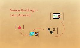 18 Nation Building in Latin America