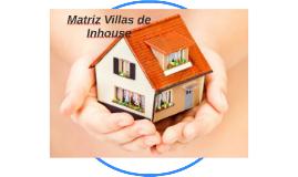 Matriz Villas de Inhouse