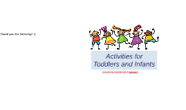 Copy of Activities for Toddlers and Infants