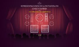 REPRESENTACIONES DE LA DICTADURA EN CHILE Y TAIWÁN