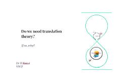 Do we need translation theory?