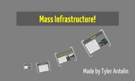 Mass Infrastructure!