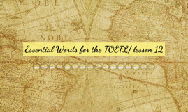 Essential Words for the TOEFL/ lesson 12