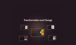 Transformation and Change