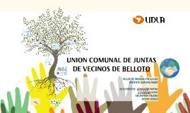 UNION COMUNAL DE JUNTAS DE VECINOS DE BELLOTO