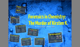 Copy of Forensics in Chemistry: The Murder of Kirsten K.