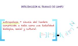 Copy of Trabajo de Campo en la Antropología
