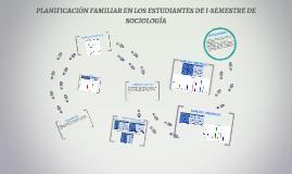 PLANIFICACIÓN FAMILIAR EN LOS ESTUDIANTES DE I-SEMESTRE DE S