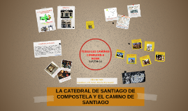 EL CAMINO DE SANTIAGO Y LA CATEDRAL DE SANTIAGO DE COMPOSTEL