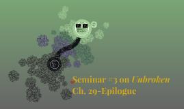 Seminar #3 on Unbroken
