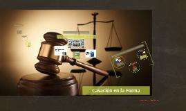 CONCEPTO DEL RECURSO DE CASACION EN LA FORMA