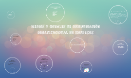 Copy of Medios y canales de comunicación organizacional en empresas