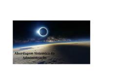 Copy of Abordagem Sistêmica da Administração