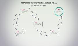 FUNDAMENTOS ANTROPOLÓGICOS DE LA ESPIRITUALIDAD