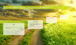 Road to a Bright Future: Compromise of 1861