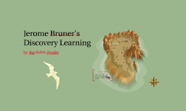 Copy of Jerome Bruner's Discovery Learning