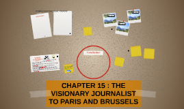 CHAPTER 15 : THE VISIONARY JOURNALIST TO PARIS AND BRUSSELS