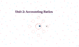Unit 2: Accounting Ratios