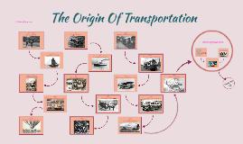 The Origin of Transportation