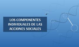 LOS COMPONENTES INDIVIDUALES DE LAS ACCIONES SOCIALES