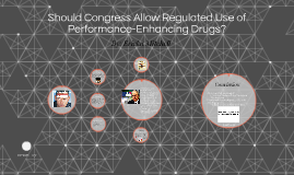 Should Congress Allow Regulated Use of Performance-Enhancing