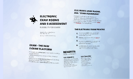 ELECTRONIC EXAM ROOMS AND E-ASSESSMENT