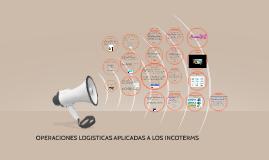 OPERACIONES LOGISTICAS APLICADAS A LOS INCOTERMS