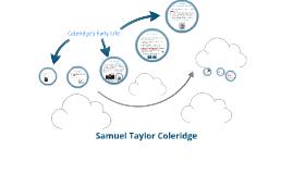 Copy of Samuel Taylor Coleridge Presentation