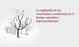 La regulación de los ecosistemas: ecosistemas en el tiempo,