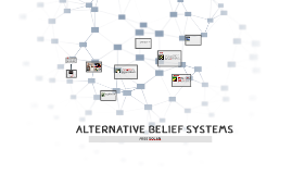 Alternative Belief Systems