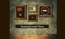 Incongruity Comedic Theory