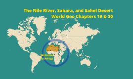 World Geo Ch. 19 and 20: Nile River, Sahara and Sahel Deserts