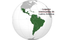 Lugares Interesantes de Latino America