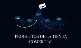 PRODUCTOS DE LA TIENDA COMERCIAL