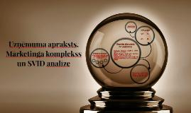 Uzņēmuma apraksts. Mārketinga komplekss un SVID analīze