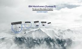 IBM Mainframes [System Z]