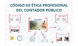 Copy of CÓDIGO DE ÉTICA PROFESIONAL DEL CONTADOR PÚBLICO